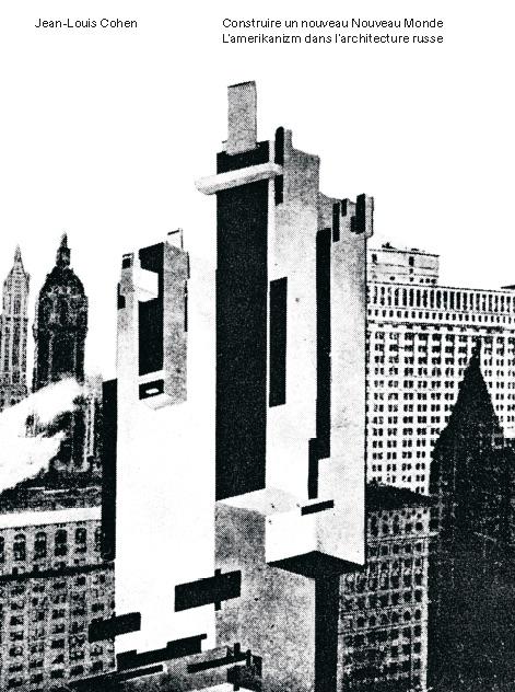 Construire un nouveau Nouveau Monde,  Jean-Louis Cohen